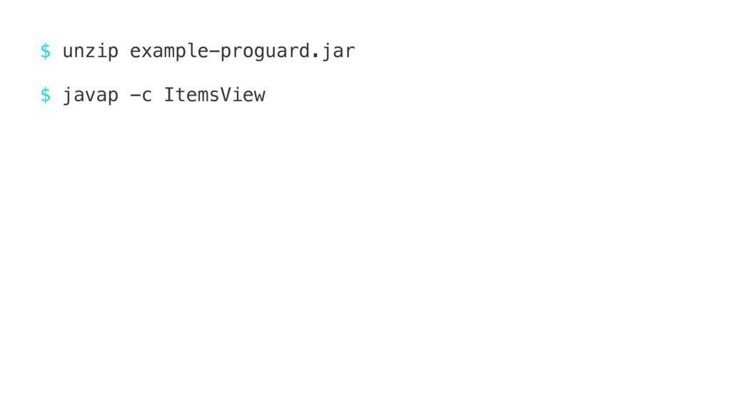 $ unzip example-proguard.jar $ unzip example-pr...