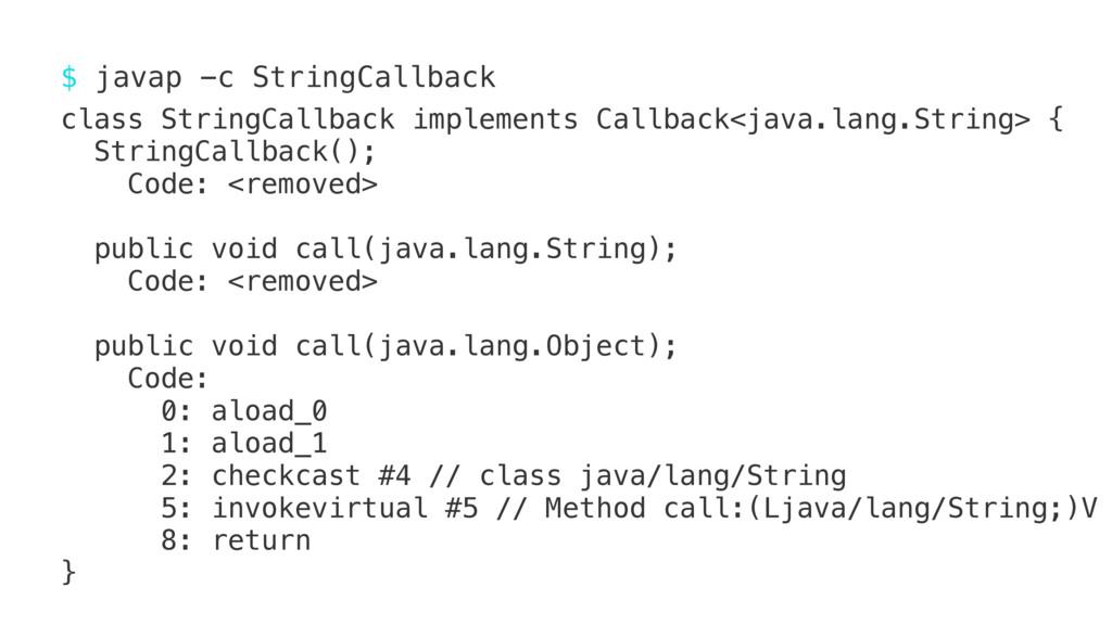 $ javap -c StringCallback class StringCallback ...