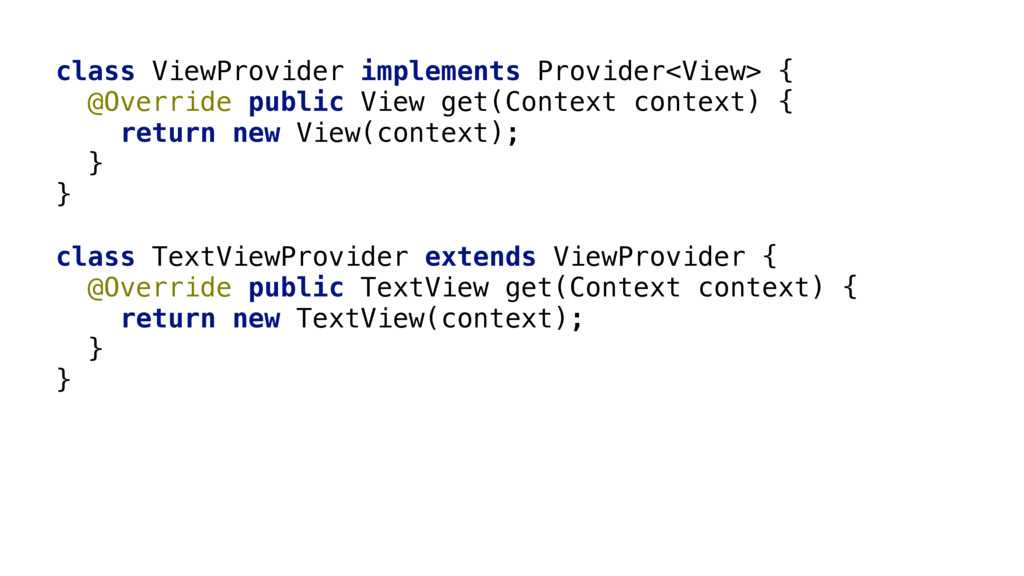 class ViewProvider implements Provider<View> {...