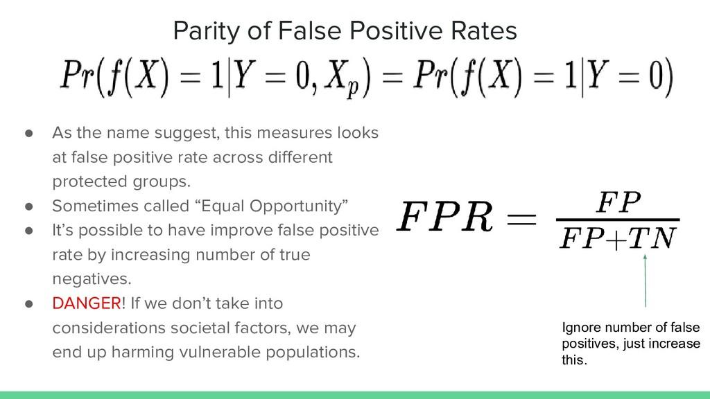 Parity of False Positive Rates ● As the name su...
