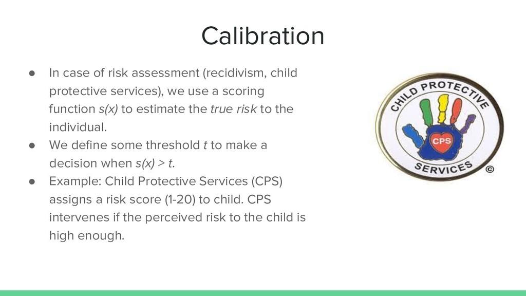 Calibration ● In case of risk assessment (recid...