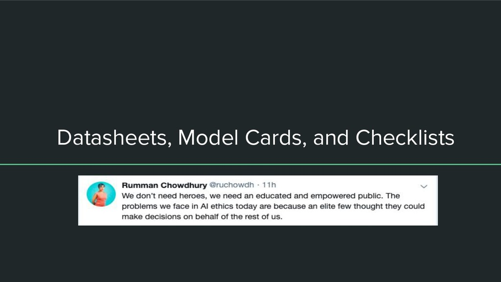Datasheets, Model Cards, and Checklists