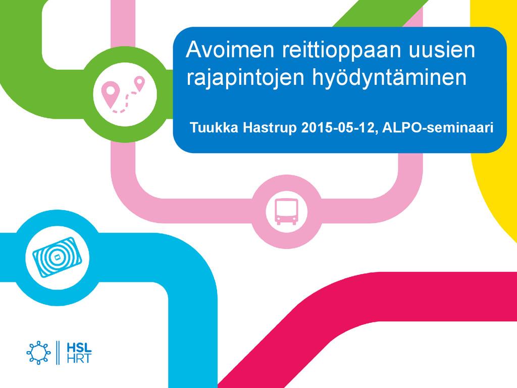 Tuukka Hastrup 2015-05-12, ALPO-seminaari Avoim...