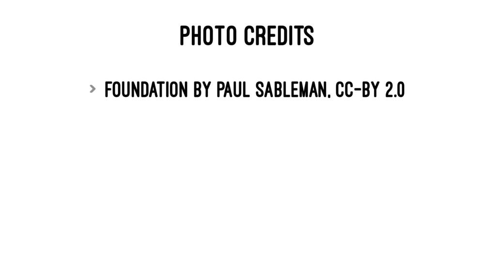 PHOTO CREDITS > Foundation by Paul Sableman, cc...