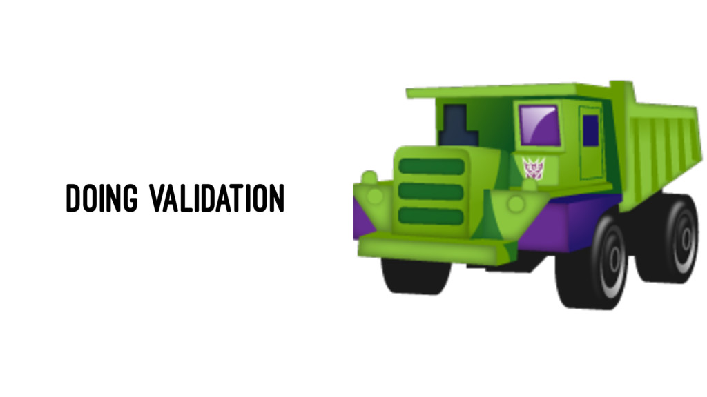 DOING VALIDATION