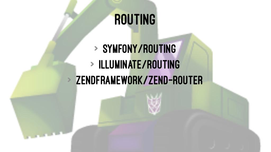 ROUTING > symfony/routing > illuminate/routing ...