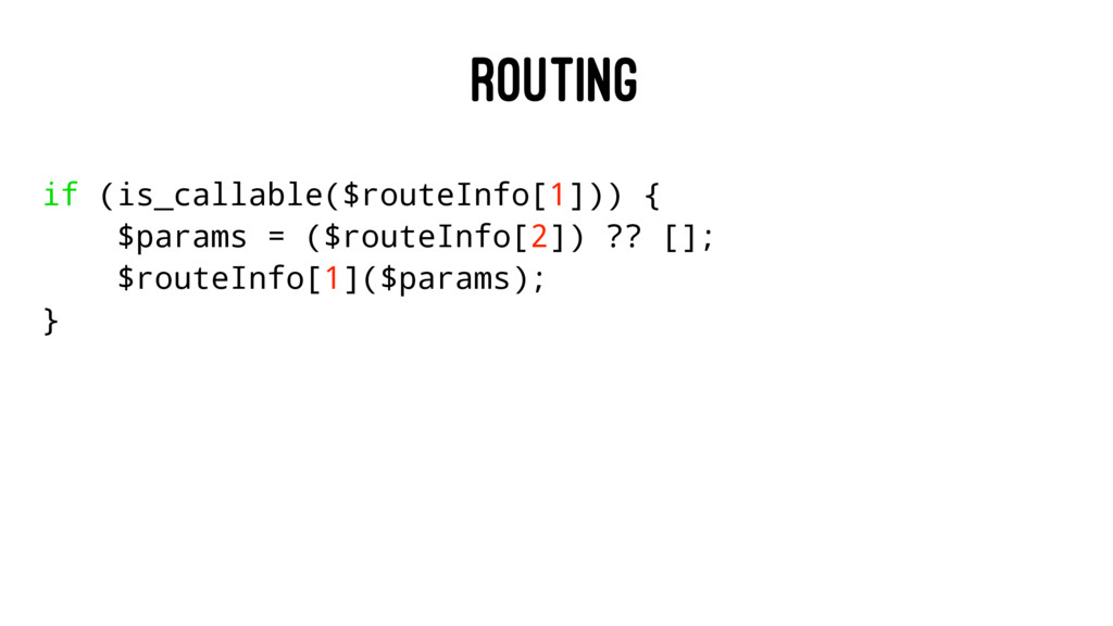 ROUTING if (is_callable($routeInfo[1])) { $para...