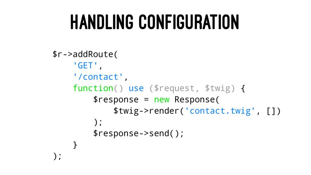 HANDLING CONFIGURATION $r->addRoute( 'GET', '/c...