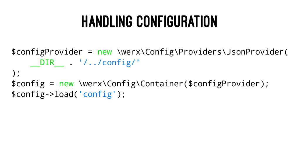 HANDLING CONFIGURATION $configProvider = new \w...