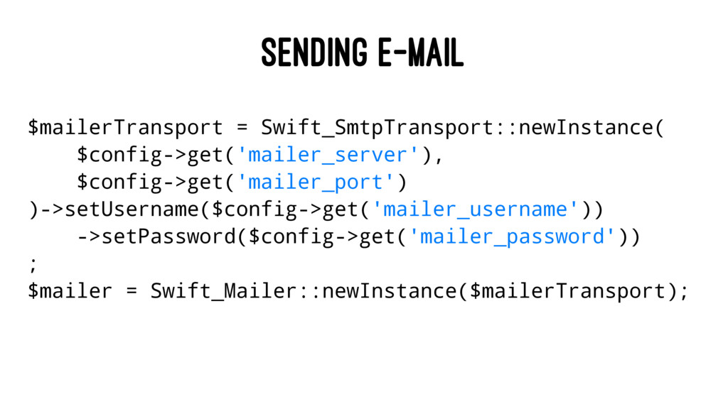 SENDING E-MAIL $mailerTransport = Swift_SmtpTra...