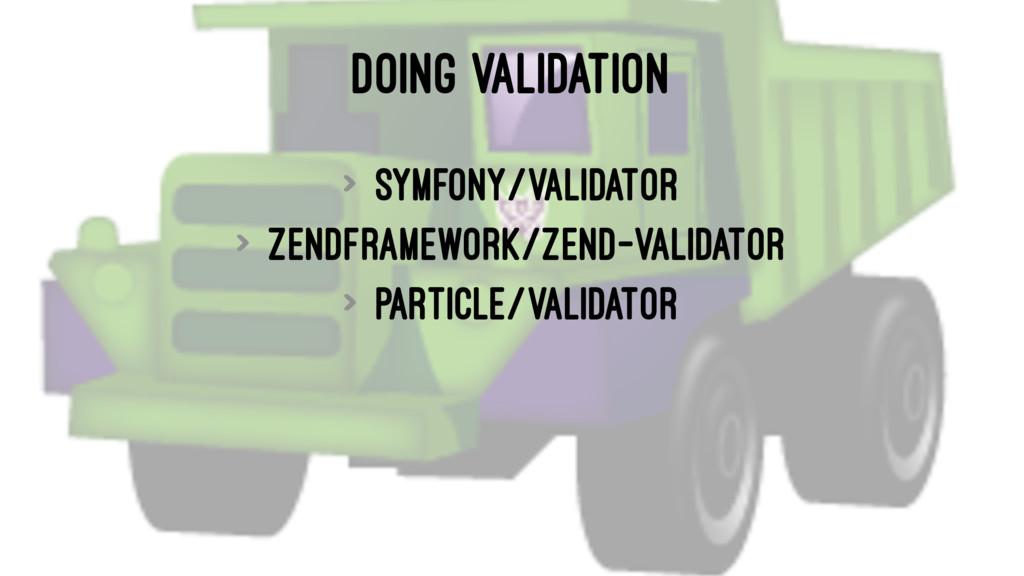 DOING VALIDATION > symfony/validator > zendfram...