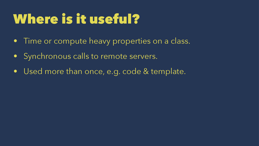 Where is it useful? • Time or compute heavy pro...