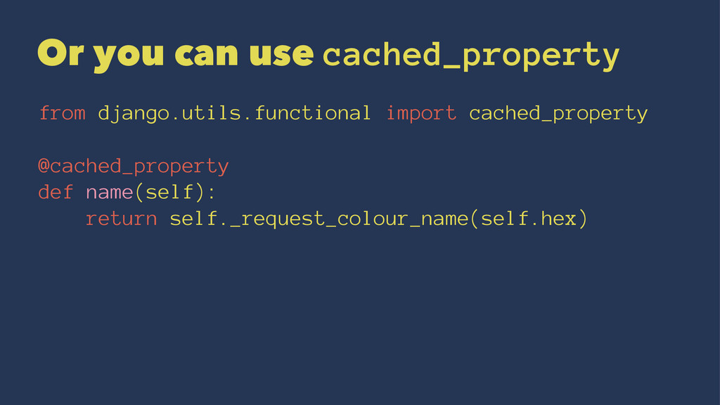 Or you can use cached_property from django.util...