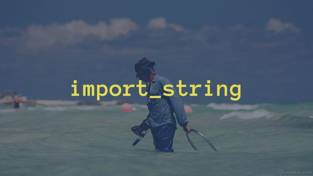 import_string