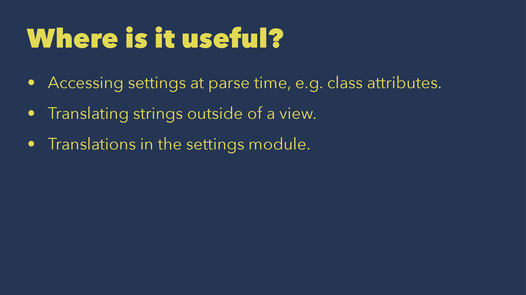 Where is it useful? • Accessing settings at par...