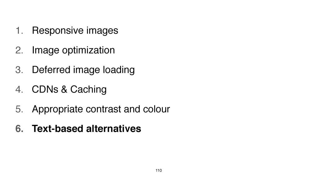 110 1. Responsive images 2. Image optimization ...