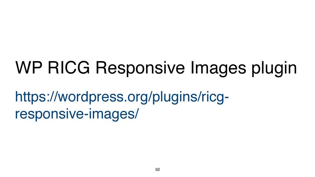 92 https://wordpress.org/plugins/ricg- responsi...