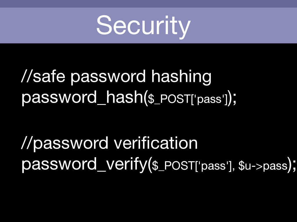 Security //safe password hashing  password_hash...