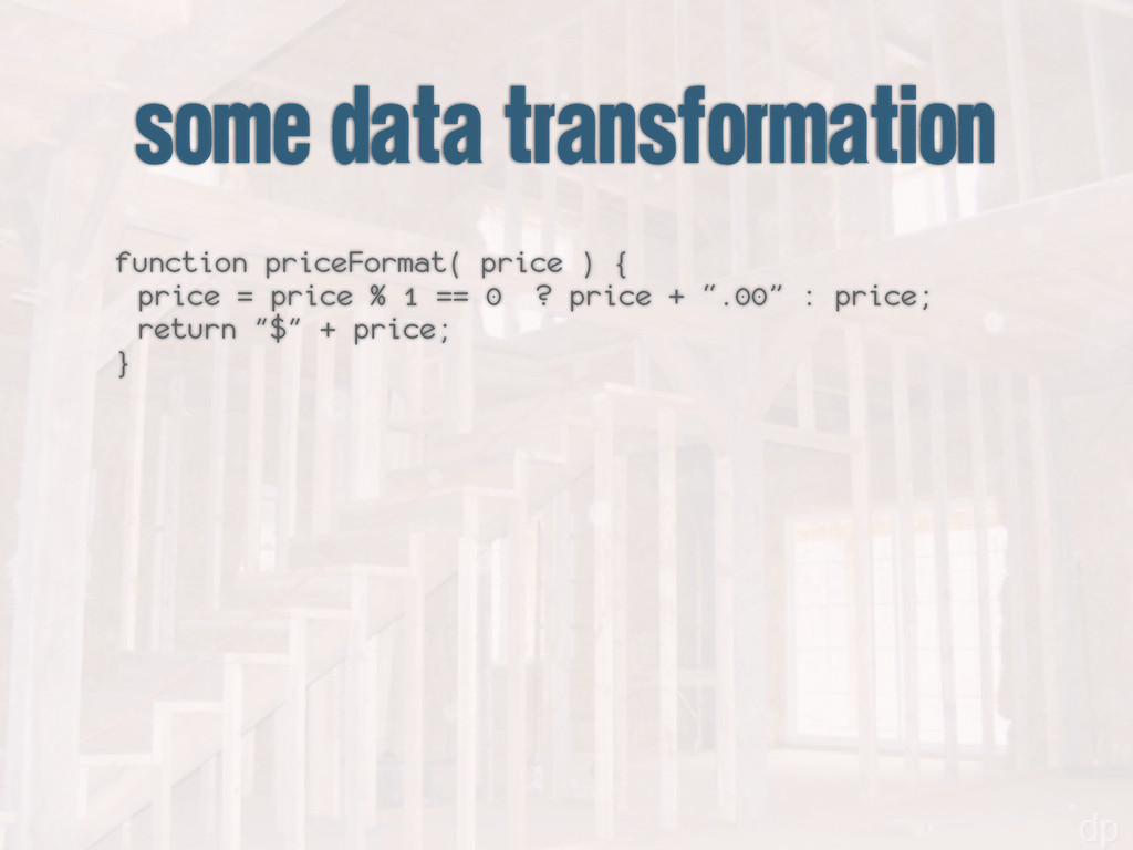 some data transformation function priceFormat( ...