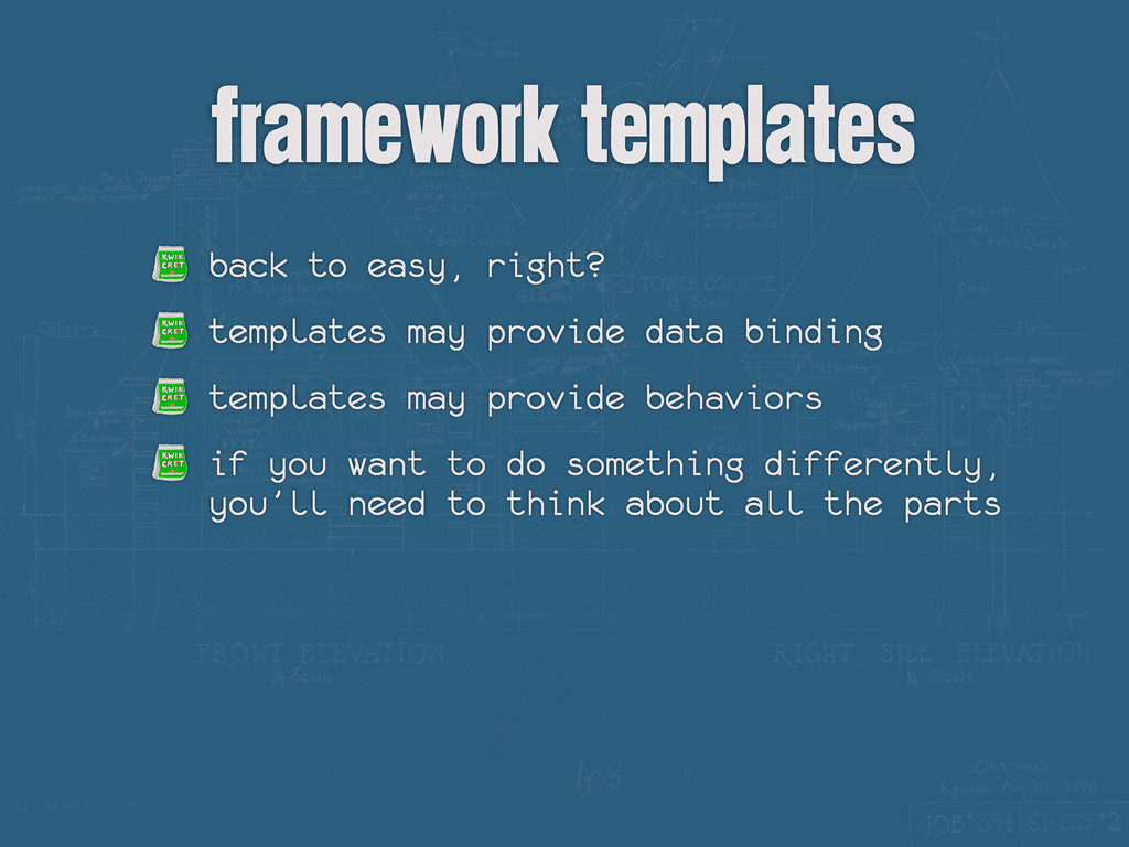 framework templates back to easy, right? templa...