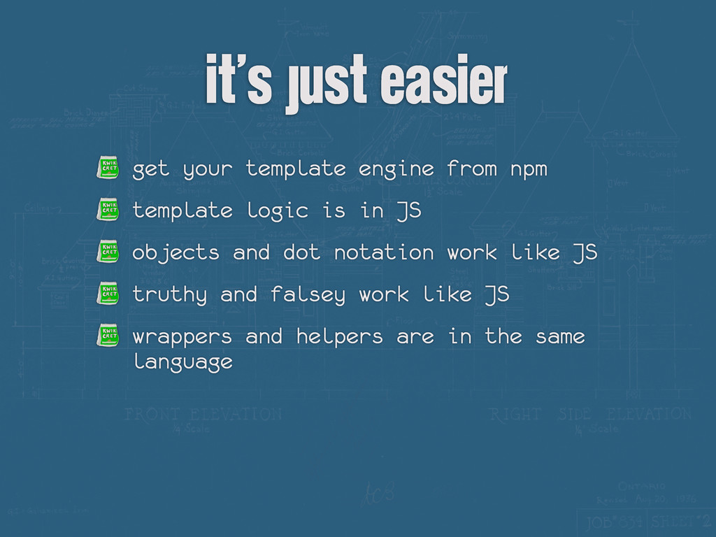 it's just easier get your template engine from ...