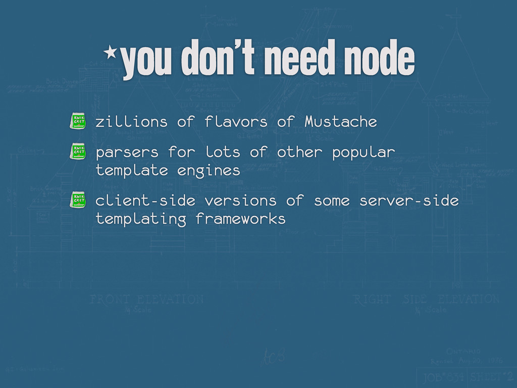 *you don't need node zillions of flavors of Mus...