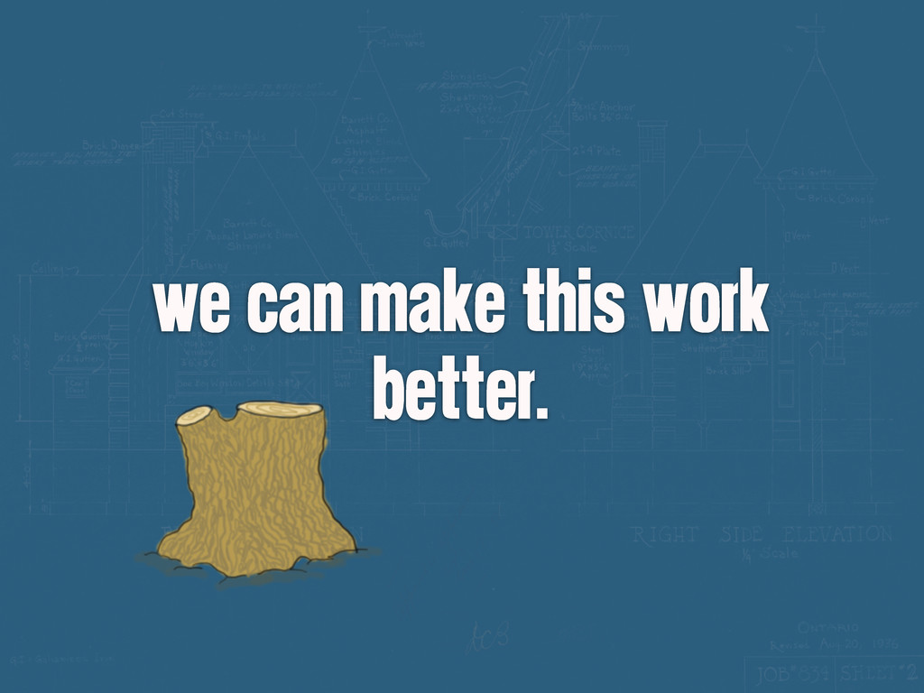 we can make this work better.