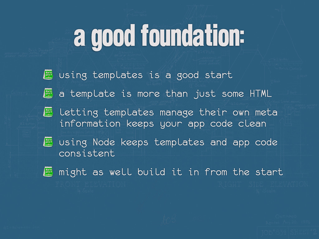 a good foundation: using templates is a good st...