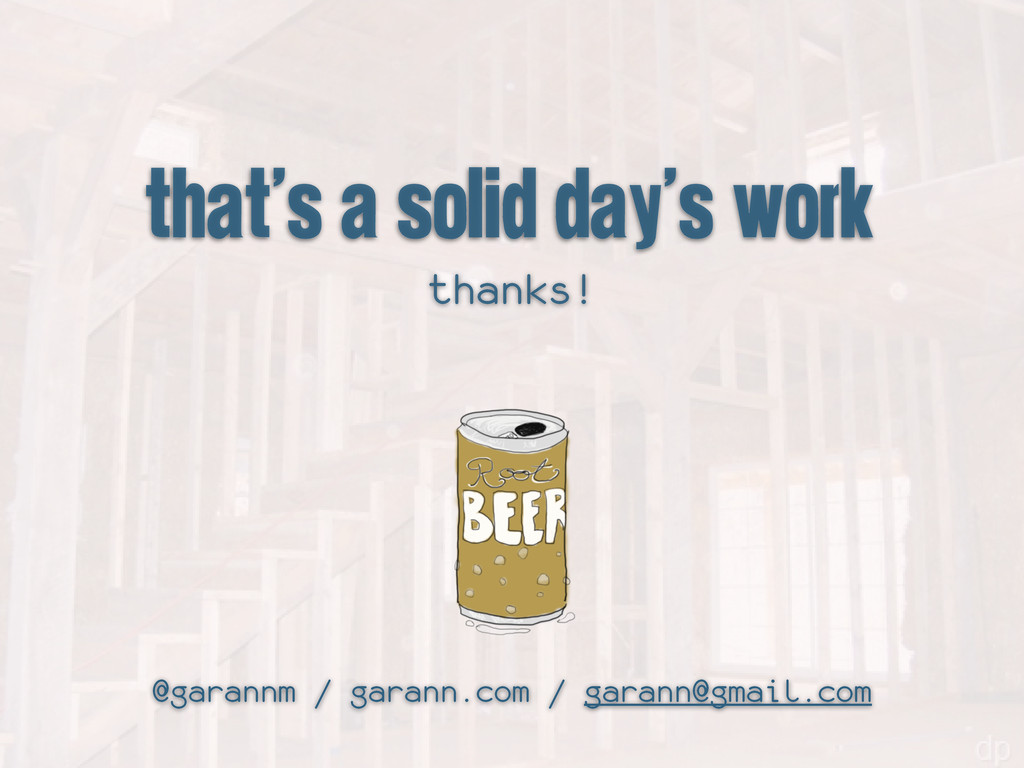 that's a solid day's work thanks! @garannm / ga...