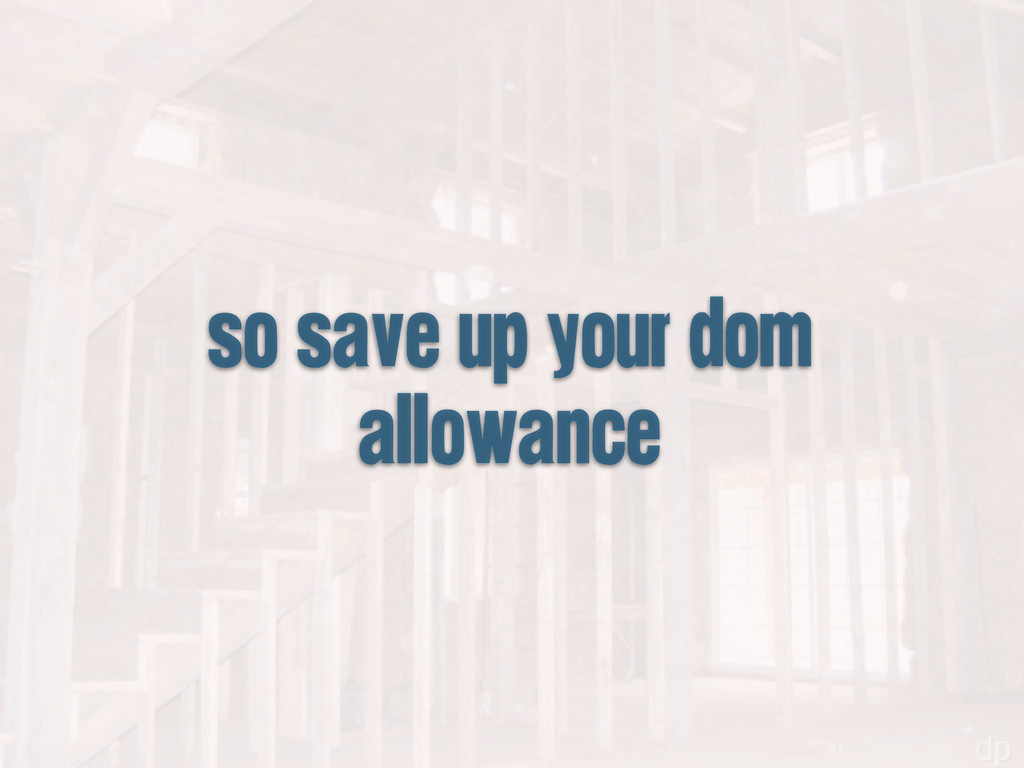 so save up your dom allowance