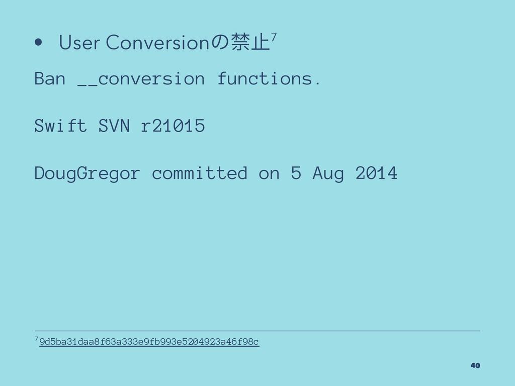 • User Conversionͷېࢭ7 Ban __conversion function...