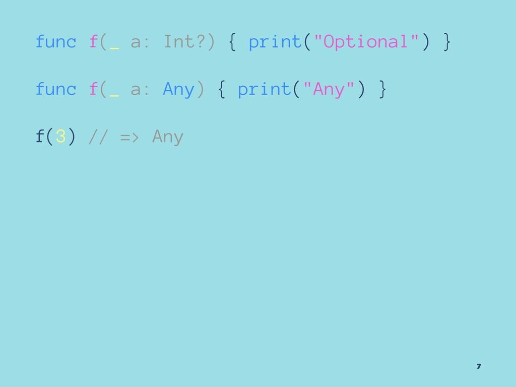 """func f(_ a: Int?) { print(""""Optional"""") } func f(..."""