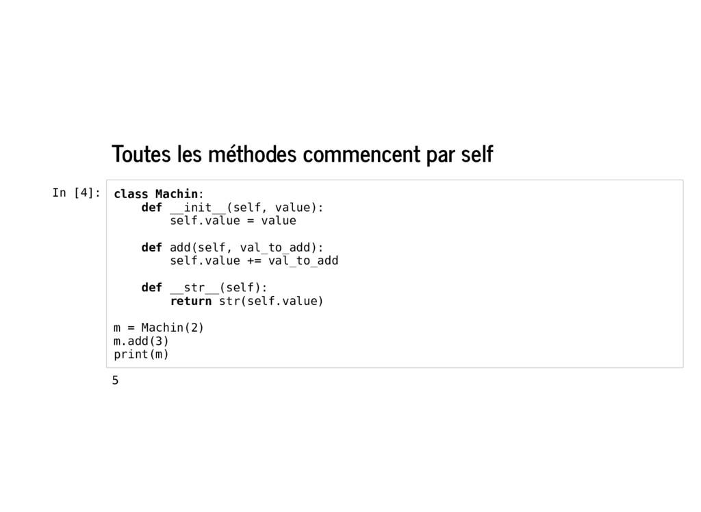 Toutes les méthodes commencent par self In [4]:...