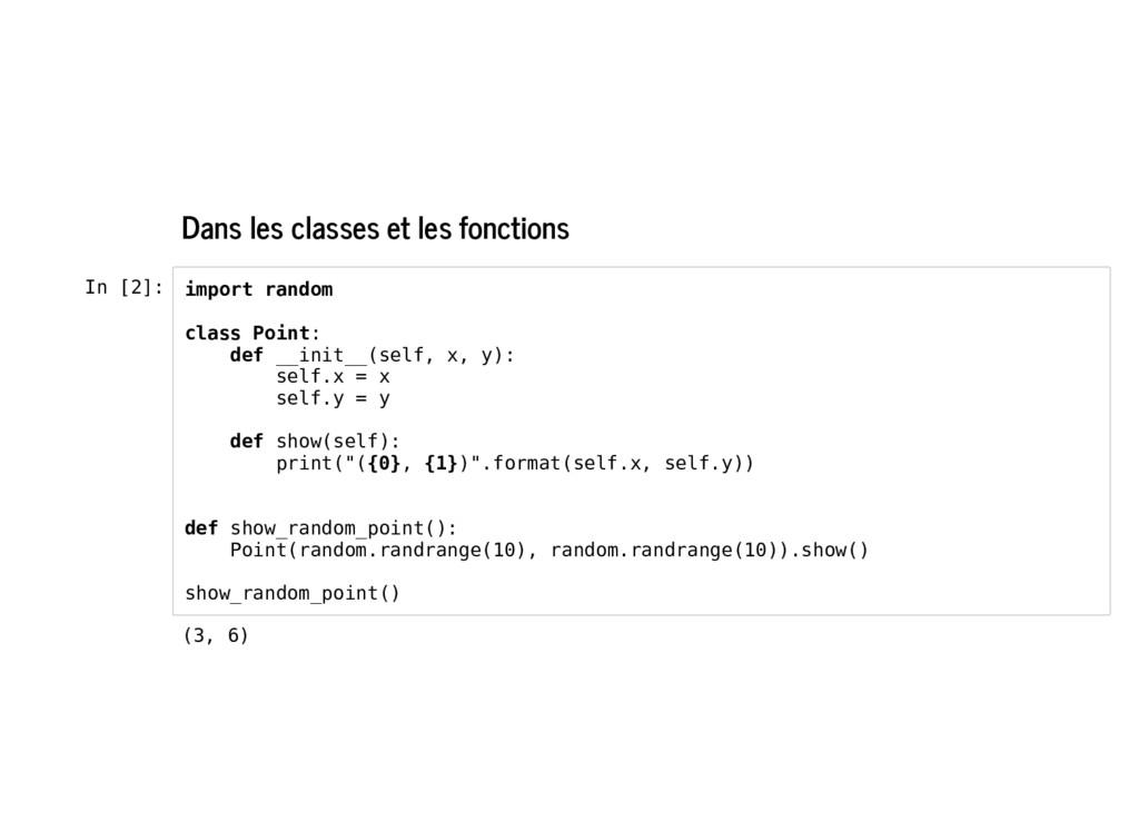 Dans les classes et les fonctions In [2]: impor...