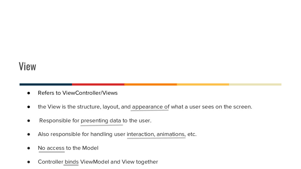 View ● Refers to ViewController/Views ● the Vie...