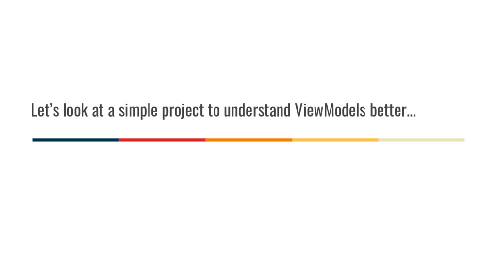 Let's look at a simple project to understand Vi...