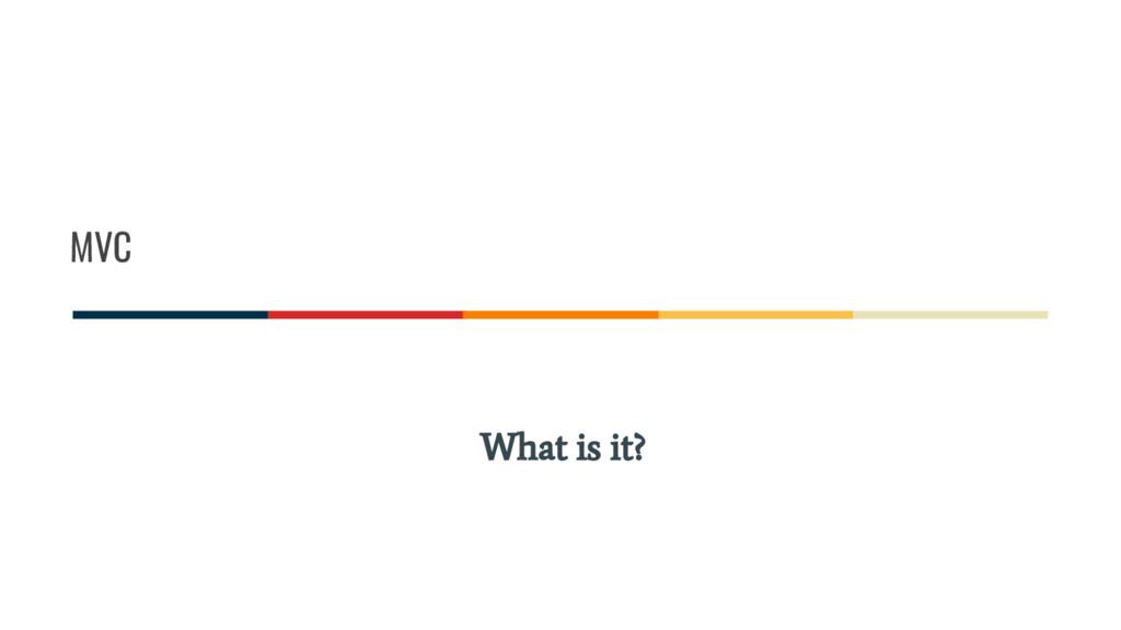 MVC What is it?