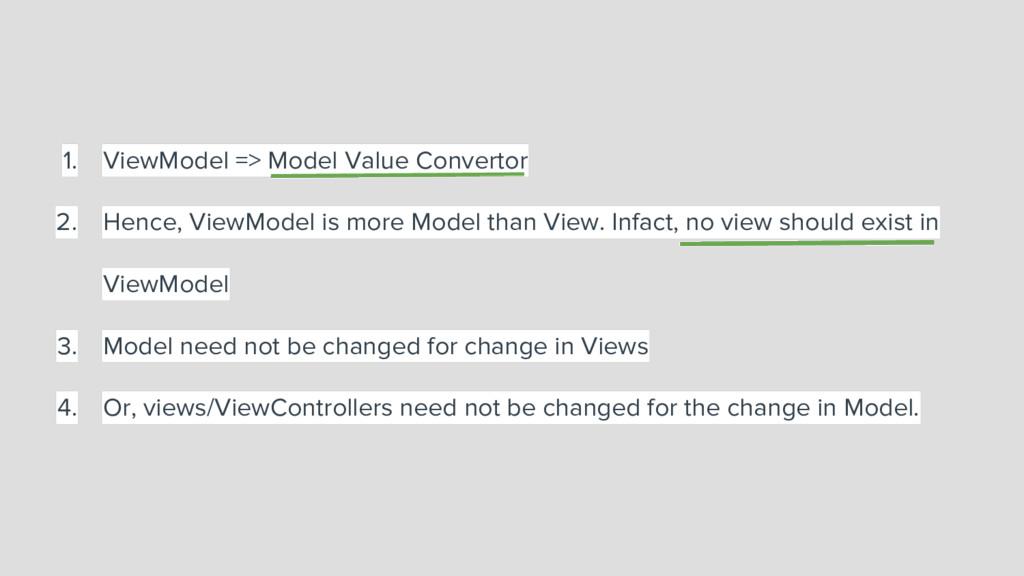 1. ViewModel => Model Value Convertor 2. Hence,...