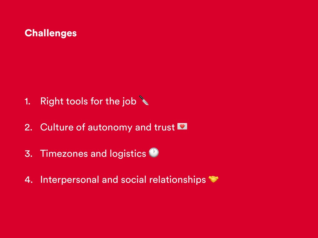 Challenges 1. Right tools for the job  2. Cultu...
