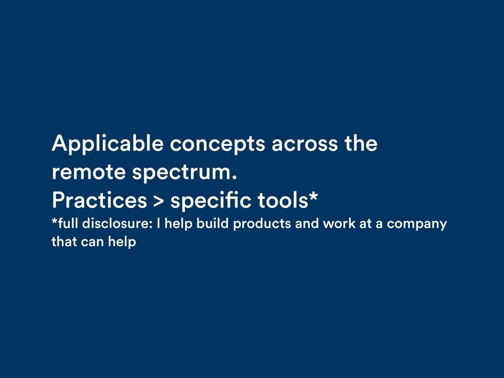 Applicable concepts across the remote spectrum....