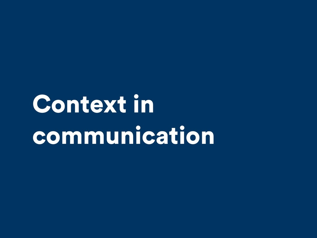 Context in communication