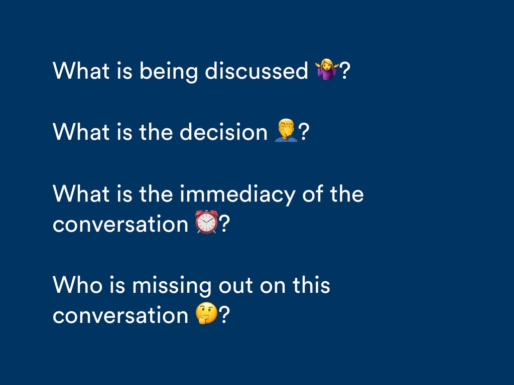 What is being discussed ? What is the decision ...