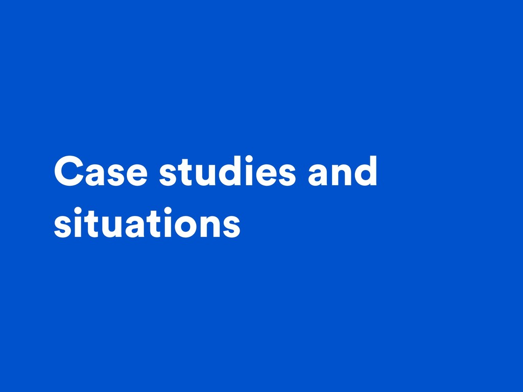 Case studies and situations