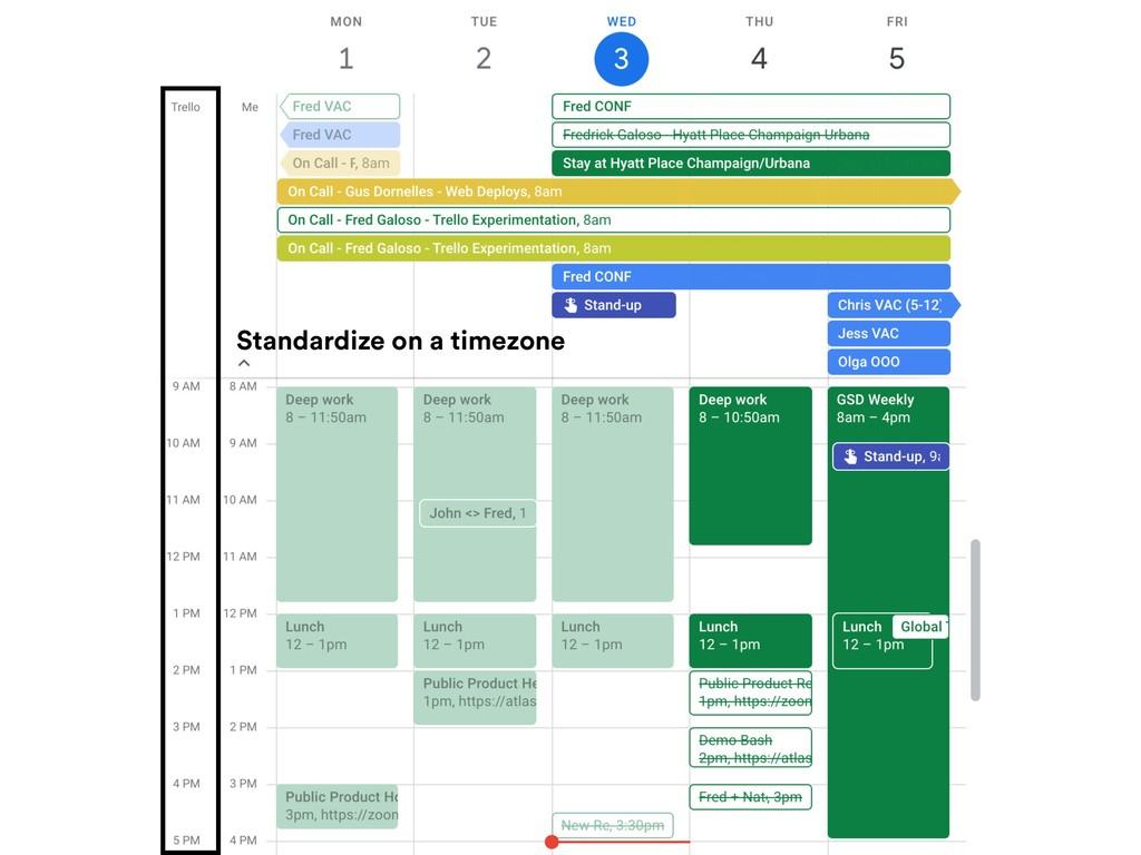 Standardize on a timezone