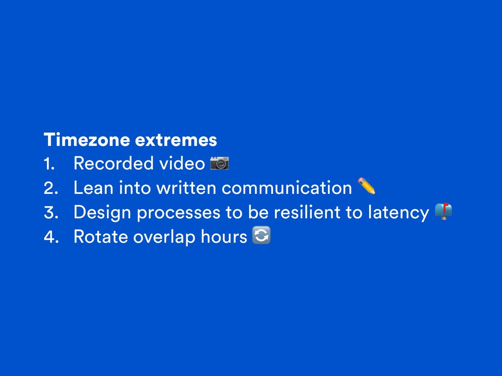 Timezone extremes 1. Recorded video  2. Lean in...
