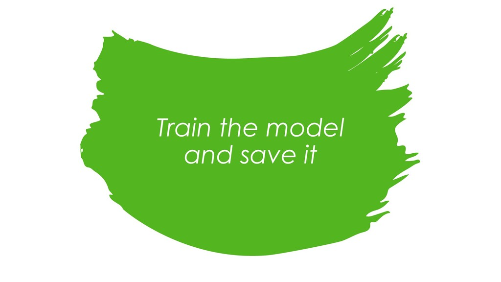 Train the model and save it