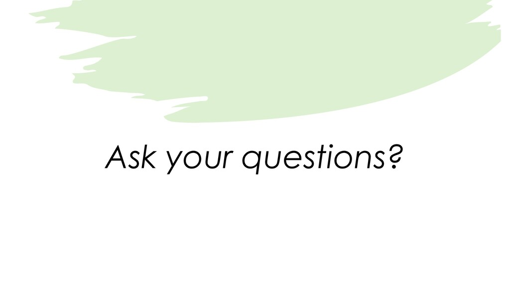 Ask your questions?