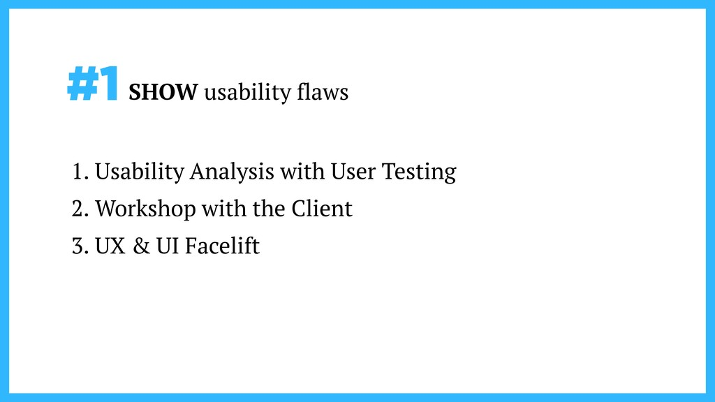 #1 SHOW usability flaws 1. Usability Analysis w...