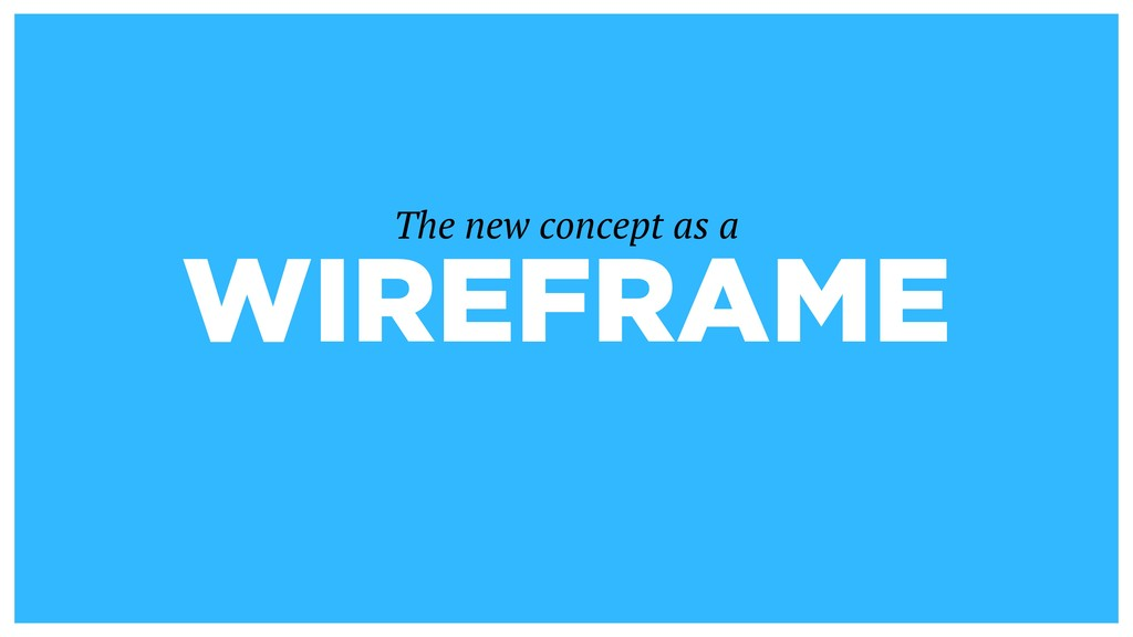 WIREFRAME The new concept as a