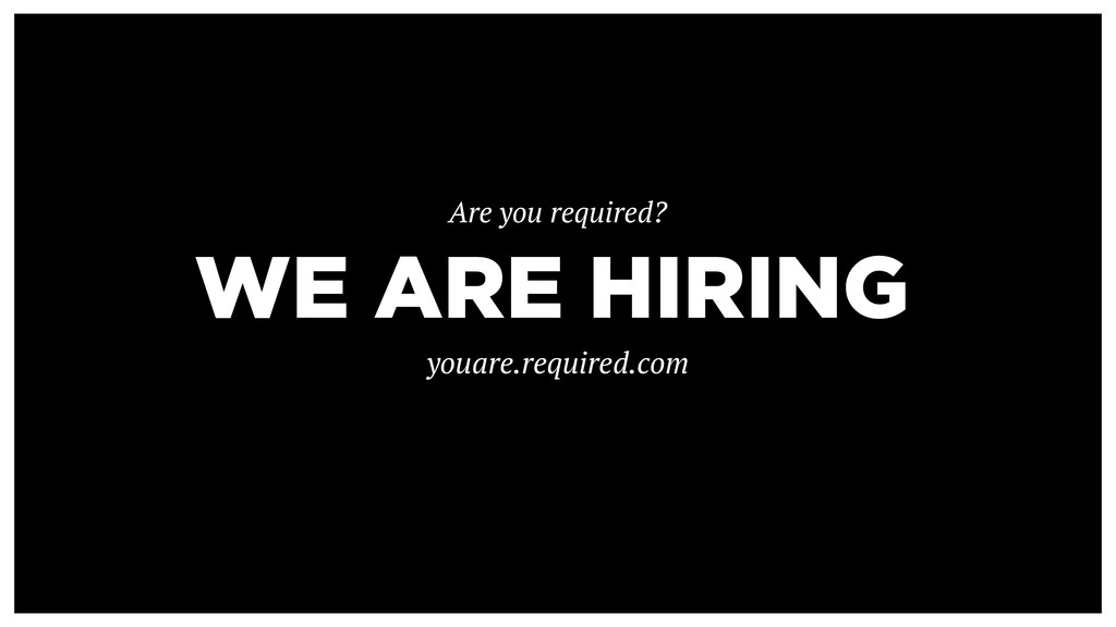 WE ARE HIRING Are you required? youare.required...